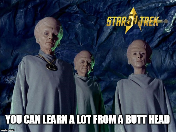 YOU CAN LEARN A LOT FROM A BUTT HEAD | image tagged in star trek,butt head,gene roddenberry,anniversary | made w/ Imgflip meme maker