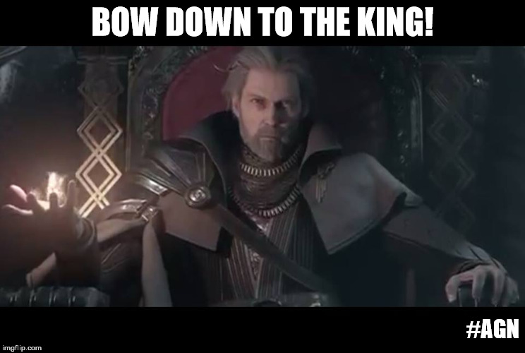 Bow Down! | BOW DOWN TO THE KING! #AGN | image tagged in memes,bow down,final fantasy xv,king | made w/ Imgflip meme maker