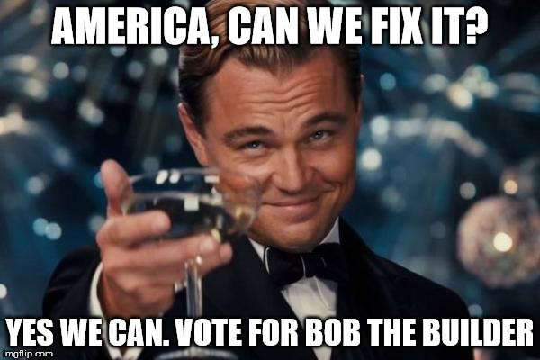 1abkpb spread this meme around we need to get bob elected imgflip