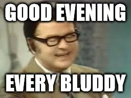 I miss benny hill imgflip i miss benny hill good evening every bluddy image tagged in memesarcasm altavistaventures Images