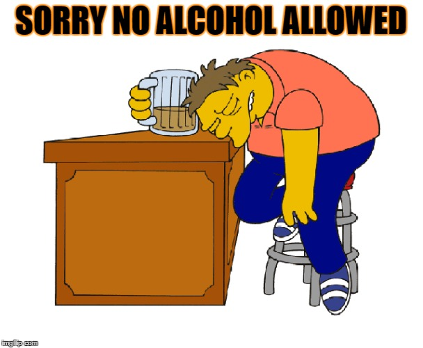 SORRY NO ALCOHOL ALLOWED | made w/ Imgflip meme maker
