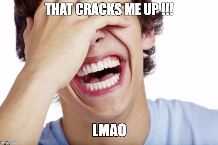THAT CRACKS ME UP !!! | made w/ Imgflip meme maker