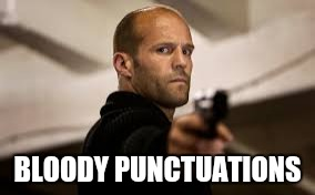 BLOODY PUNCTUATIONS | made w/ Imgflip meme maker