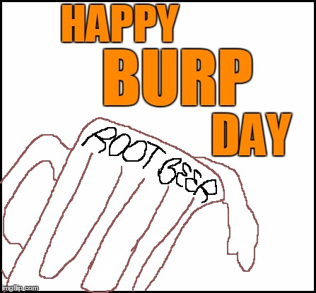 blank | HAPPY DAY BURP | image tagged in blank | made w/ Imgflip meme maker