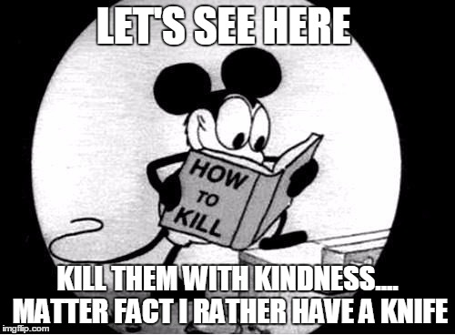 1admpi how to kill with mickey mouse meme generator imgflip