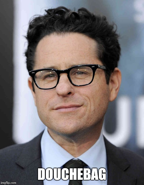 jj abrams | DOUCHEBAG | image tagged in jj abrams | made w/ Imgflip meme maker