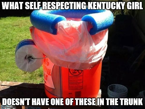 WHAT SELF RESPECTING KENTUCKY GIRL DOESN'T HAVE ONE OF THESE IN THE TRUNK | made w/ Imgflip meme maker