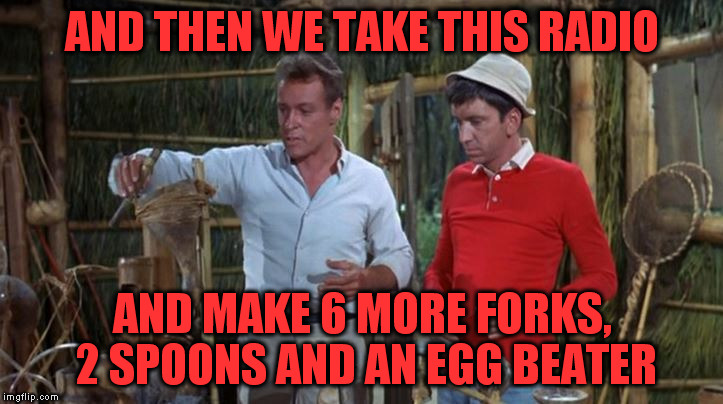 AND THEN WE TAKE THIS RADIO AND MAKE 6 MORE FORKS, 2 SPOONS AND AN EGG BEATER | made w/ Imgflip meme maker