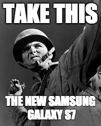 samsung | TAKE THIS THE NEW SAMSUNG GALAXY S7 | image tagged in samsung | made w/ Imgflip meme maker