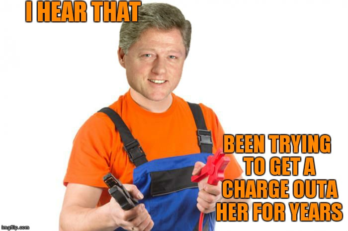 I HEAR THAT BEEN TRYING TO GET A CHARGE OUTA HER FOR YEARS | made w/ Imgflip meme maker