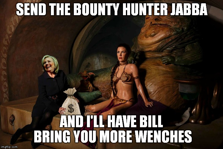 SEND THE BOUNTY HUNTER JABBA AND I'LL HAVE BILL BRING YOU MORE WENCHES | made w/ Imgflip meme maker