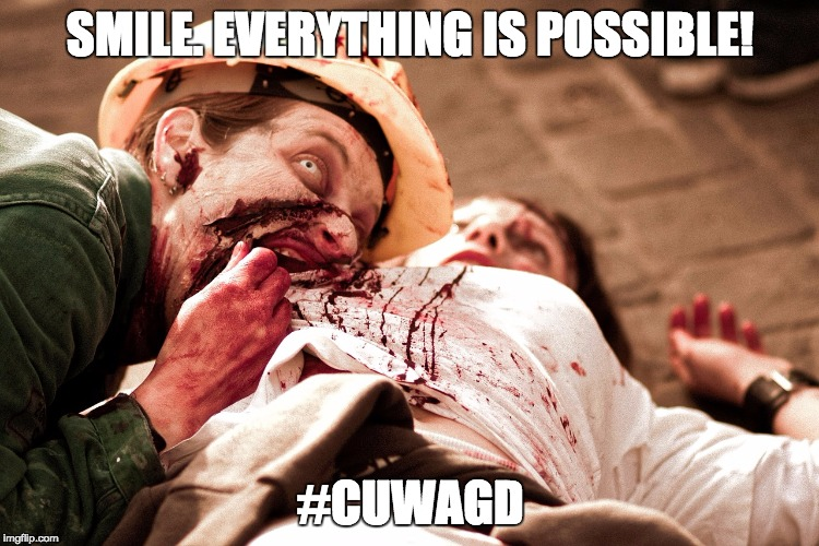 SMILE. EVERYTHING IS POSSIBLE! #CUWAGD | image tagged in cuwagd | made w/ Imgflip meme maker