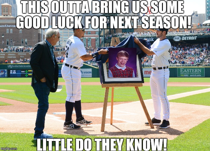 THIS OUTTA BRING US SOME GOOD LUCK FOR NEXT SEASON! LITTLE DO THEY KNOW! | made w/ Imgflip meme maker