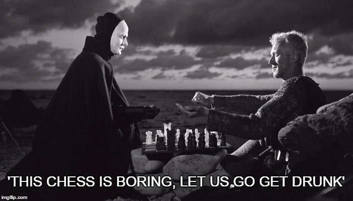 'THIS CHESS IS BORING, LET US GO GET DRUNK' | made w/ Imgflip meme maker