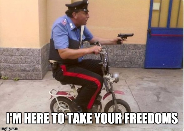 I'M HERE TO TAKE YOUR FREEDOMS | made w/ Imgflip meme maker