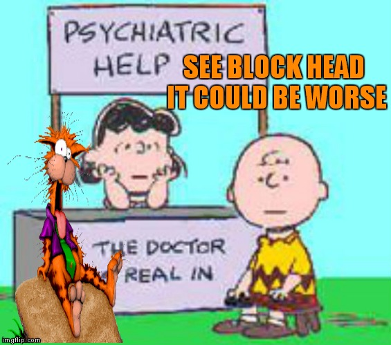 SEE BLOCK HEAD IT COULD BE WORSE | made w/ Imgflip meme maker