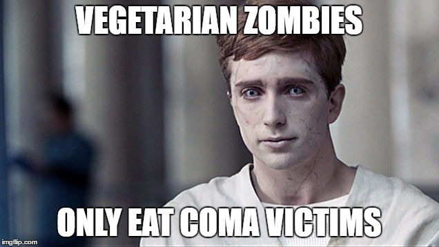 eat your vegetables | VEGETARIAN ZOMBIES ONLY EAT COMA VICTIMS | image tagged in vegetarian zombie,zombie | made w/ Imgflip meme maker