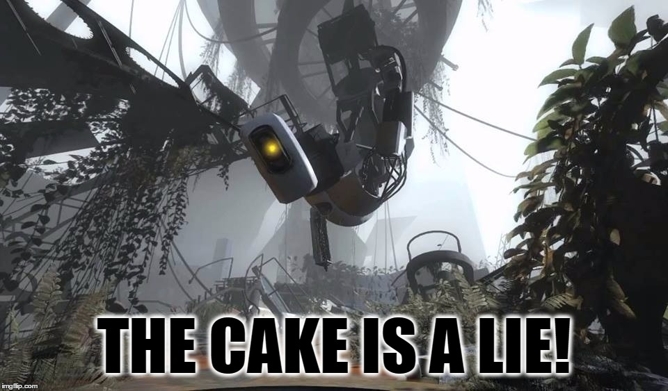 THE CAKE IS A LIE! | made w/ Imgflip meme maker