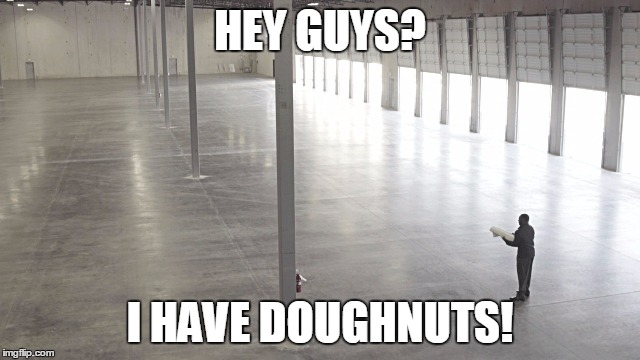 HEY GUYS? I HAVE DOUGHNUTS! | made w/ Imgflip meme maker