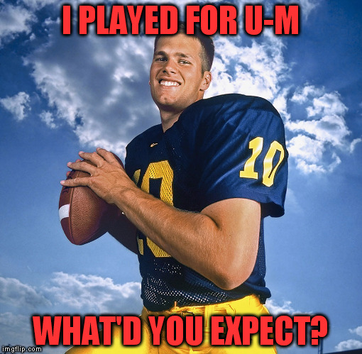 I PLAYED FOR U-M WHAT'D YOU EXPECT? | made w/ Imgflip meme maker