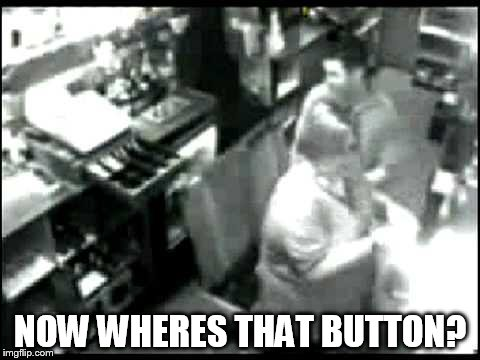 NOW WHERES THAT BUTTON? | made w/ Imgflip meme maker