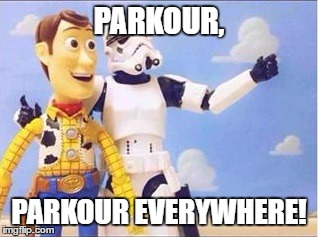 Stormtroopers, Stormtroopers everywhere | PARKOUR, PARKOUR EVERYWHERE! | image tagged in stormtroopers,stormtroopers everywhere | made w/ Imgflip meme maker