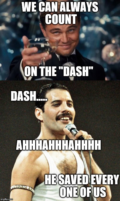 "WE CAN ALWAYS COUNT ON THE ""DASH"" DASH..... AHHHAHHHAHHHH HE SAVED EVERY ONE OF US 