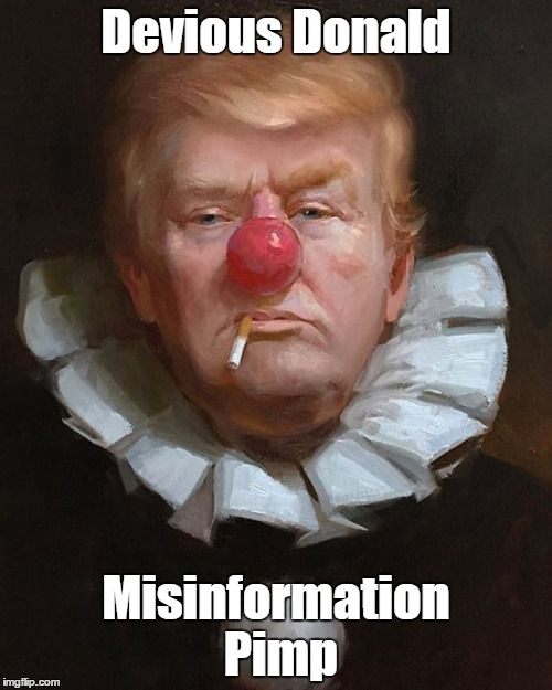 Devious Donald Misinformation Pimp | made w/ Imgflip meme maker