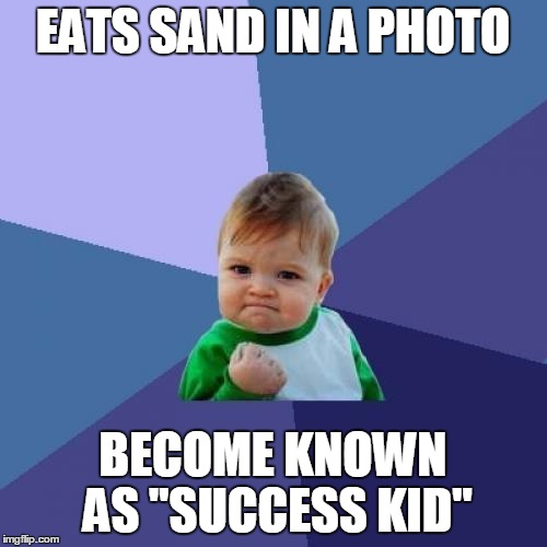 "Success Kid Meme | EATS SAND IN A PHOTO BECOME KNOWN AS ""SUCCESS KID"" 