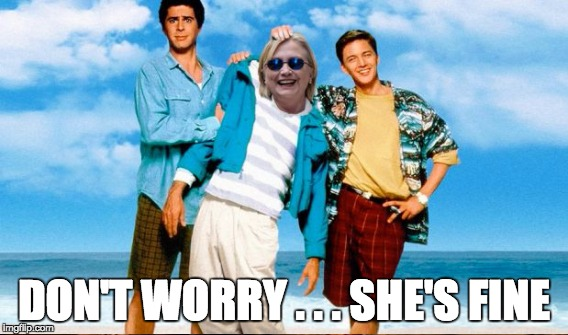 DON'T WORRY . . . SHE'S FINE | made w/ Imgflip meme maker
