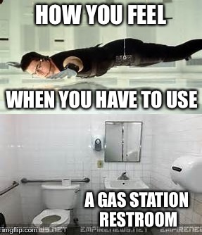 Mission impossible | HOW YOU FEEL A GAS STATION RESTROOM WHEN YOU HAVE TO USE | image tagged in memes,funny,mission impossible,restroom | made w/ Imgflip meme maker