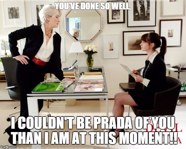 The Devil Wears Prada | image tagged in prada,devil wears prada,movie,meryl streep,anne hathaway | made w/ Imgflip meme maker