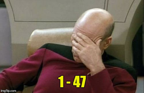 Captain Picard Facepalm Meme | 1 - 47 | image tagged in memes,captain picard facepalm | made w/ Imgflip meme maker