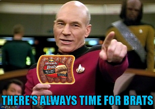 THERE'S ALWAYS TIME FOR BRATS | made w/ Imgflip meme maker