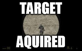 TARGET AQUIRED | made w/ Imgflip meme maker
