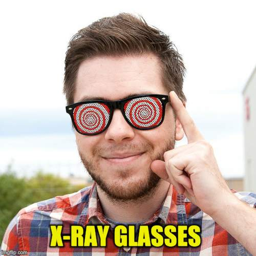 X-RAY GLASSES | made w/ Imgflip meme maker
