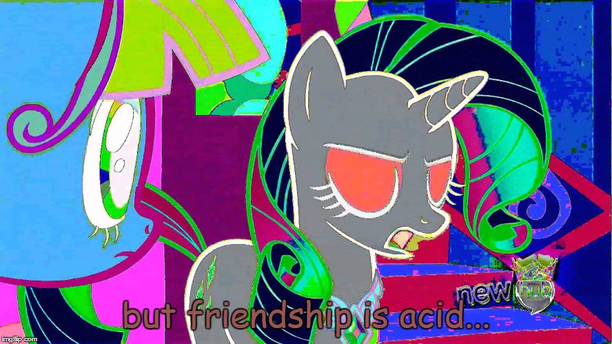 but friendship is acid... | made w/ Imgflip meme maker