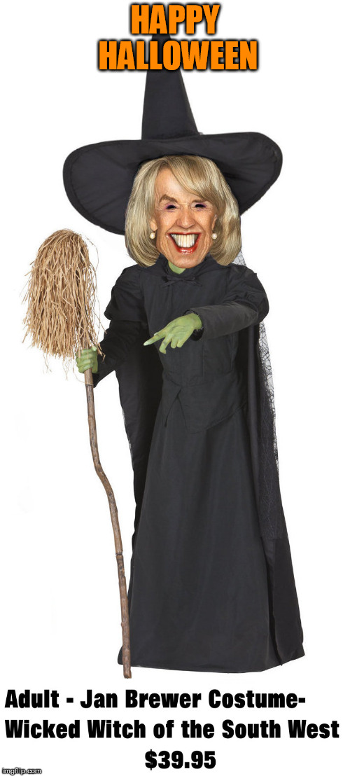 HAPPY HALLOWEEN | image tagged in halloween,costume,witch,wicked witch,jan,stupid bitch | made w/ Imgflip meme maker