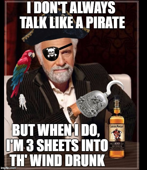 1auvjk most interesting pirate in the world meme generator imgflip,Make Your Own Most Interesting Man In The World Meme