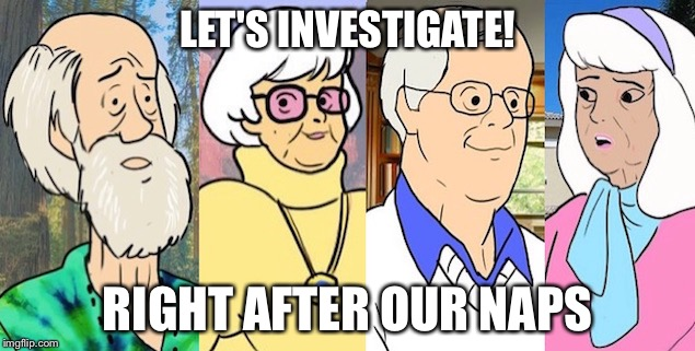 LET'S INVESTIGATE! RIGHT AFTER OUR NAPS | made w/ Imgflip meme maker