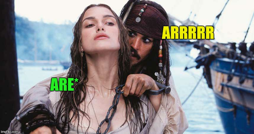 ARRRRR ARE* | made w/ Imgflip meme maker
