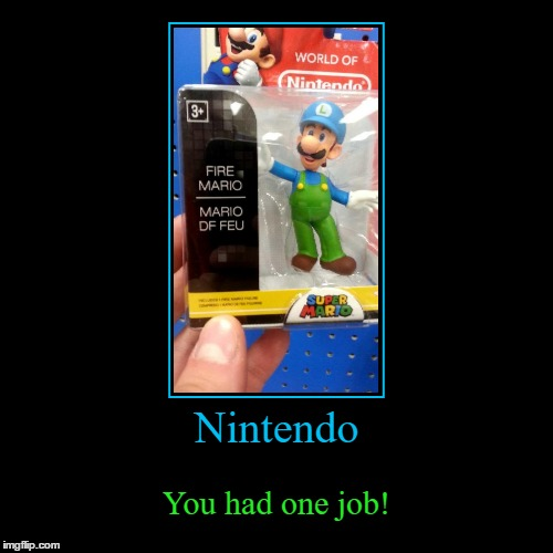 *Sigh* | Nintendo | You had one job! | image tagged in funny,demotivationals,epic fail,nintendo,fire mario,ice luigi | made w/ Imgflip demotivational maker