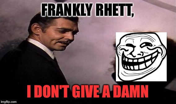 FRANKLY RHETT, I DON'T GIVE A DAMN | made w/ Imgflip meme maker