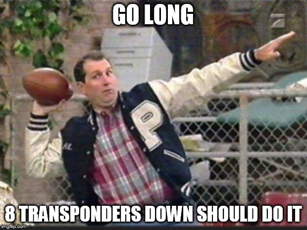 Al Bundy throwing | GO LONG 8 TRANSPONDERS DOWN SHOULD DO IT | image tagged in al bundy throwing | made w/ Imgflip meme maker