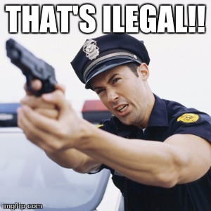 THAT'S ILEGAL!! | made w/ Imgflip meme maker