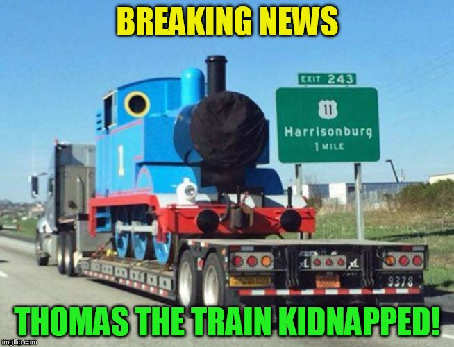 Octavia_Melody is considered the number one suspect  |  BREAKING NEWS; THOMAS THE TRAIN KIDNAPPED! | image tagged in thomas the train,kidnapping,octavia_melody,funny memes,jokes,laughs | made w/ Imgflip meme maker