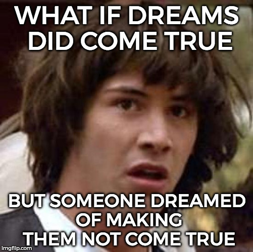 Dreams May Not Always Come True