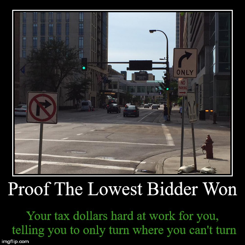 Proof The Lowest Bidder Won The Job | Proof The Lowest Bidder Won | Your tax dollars hard at work for you, telling you to only turn where you can't turn | image tagged in funny,demotivationals,demotivational week,photos by ghost,turn where you can't turn,face palm | made w/ Imgflip demotivational maker