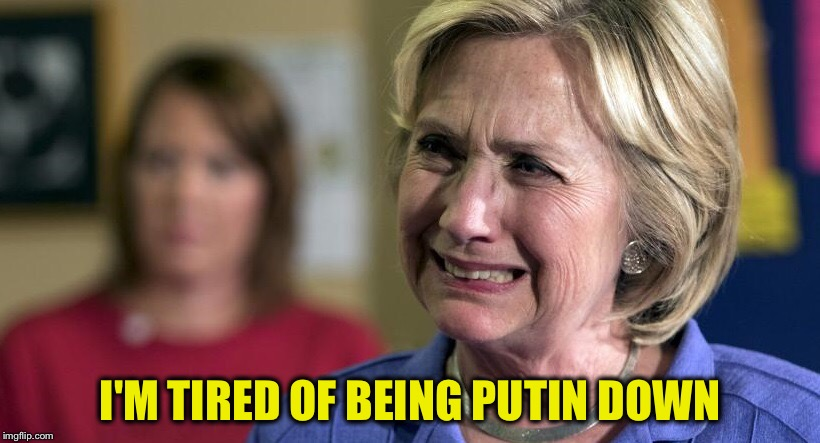 I'M TIRED OF BEING PUTIN DOWN | made w/ Imgflip meme maker