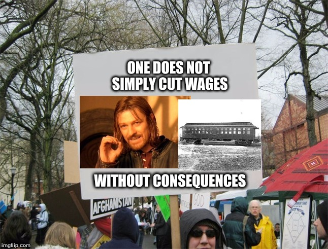 Blank protest sign |  ONE DOES NOT SIMPLY CUT WAGES; WITHOUT CONSEQUENCES | image tagged in one does not simply | made w/ Imgflip meme maker